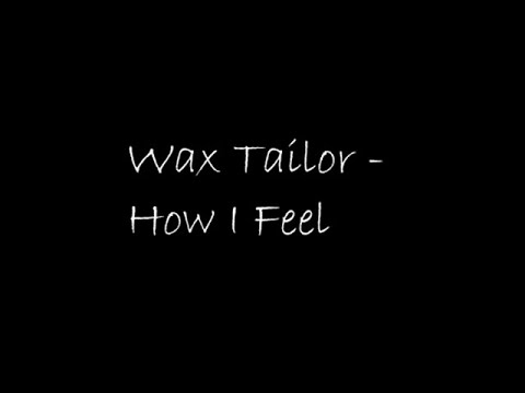 Wax Tailor - How I Feel