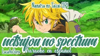 Download lagu NETSUJOU NO SPECTRUM - NANATSU NO TAIZAI 七つの大罪 OP 1 [KARAOKE EN ESPAÑOL/LUCA AO SORA]🌙