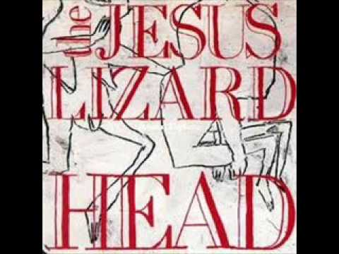 Jesus Lizard - Good Thing