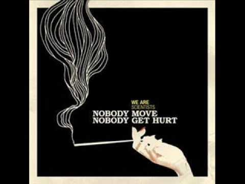 Nobody Move Nobody Get Hurt - We Are Scientists