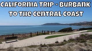 California Trip Day 2 - Burbank to The Central Coast 2019