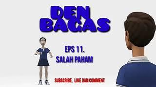 Den Bagas Eps 11. Salah Paham / Plotagon Story / Animasi / Cerita Remaja