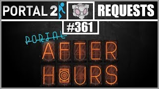 Portal 2 Workshop Requests: #361: After Hours Maps #12-14 The End