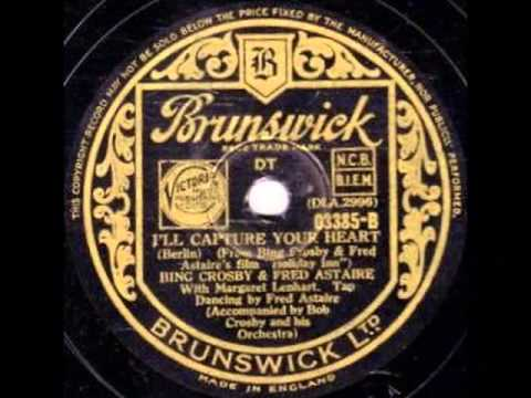 Bing Crosby, Fred Astaire & Margaret Lenhart - I'll Capture Your Heart