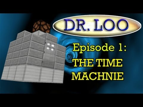 DR LOO  Episode 1 - The Time Machine (Minecraft Animation)