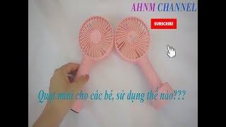 Đồ chơi trẻ em - Quạt tích điện mini cho bé trong những ngày hè | Mini electric fan