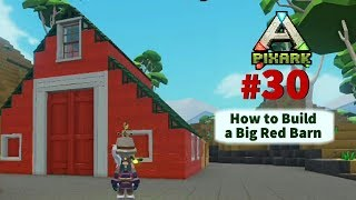 How to Build a Big Red Barn | Let's Play Pixark #30