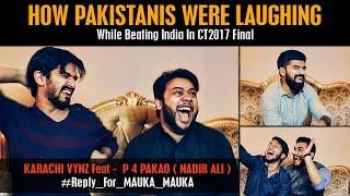 How Pakistanis Were Laughing While Beating INDIA  MAUKA MAUKA   Karachi Vynz Official