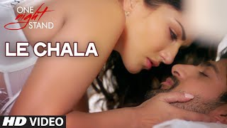 LE CHALA Video Song | ONE NIGHT STAND | Sunny Leone, Tanuj Virwani | Jeet Gannguli | T-Series