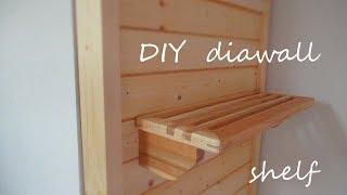 DIY diawall shelf