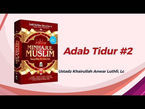 Adab Tidur #2 - Ustadz Khairullah Anwar Luthfi, Lc