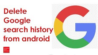 How do I delete google search history on my android phone