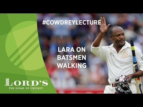 Brian Lara on batsmen walking 2017 Cowdrey Lecture