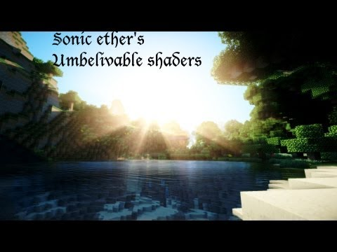 Minecraft Extreme Graphics - Sonic ether's Unbelievable Shaders V10 with water shaders ! [1080p]