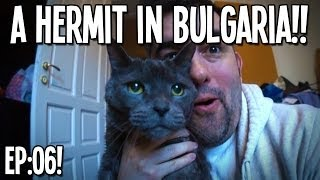 "VLOG: A Hermit In Bulgaria: Episode 6! - ""Bootie Is BACK!!!"""