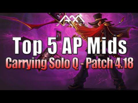 Top 5 AP Mids Carrying Solo Q Patch 4.18 League of Legends