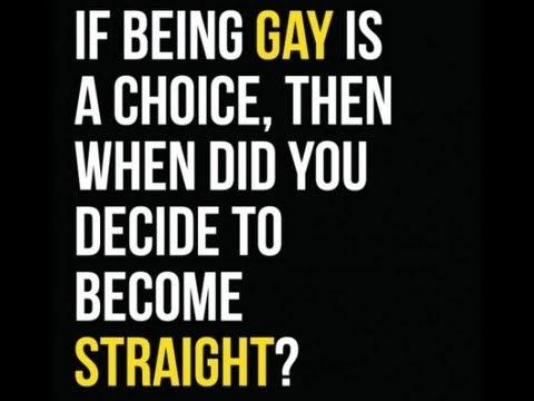 People choose to be gay