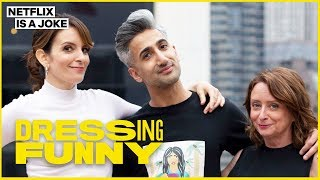Tan France & Tina Fey Give Rachel Dratch an Ariana Grande Look | Dressing Funny | Netflix Is A Joke