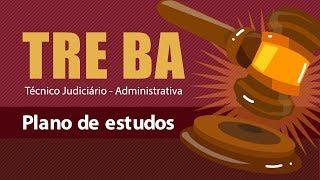 TRE BA - Plano de Estudos (Técnico Judiciário - Área Administrativa)