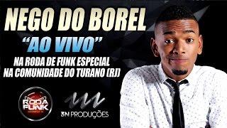 Nego do Borel - Ao vivo na Roda de Funk na Comunidade do Turano (RJ)