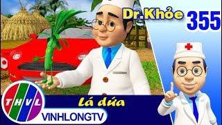 THVL | Dr. Khỏe – Tập 355: Lá dứa - Phần 1