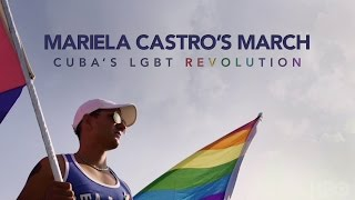Mariela Castro's March: Cuba's LGBT Revolution (HBO Documentary Films)