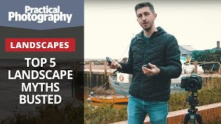 Photography tips - Top 5 landscape photography myths busted