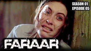 Faraar (Hindi Dubbed) Season 01 Episode 05   TV Series Full Episodes 2017