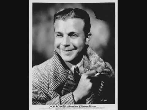 Dick Powell-You Can't Hurry Love