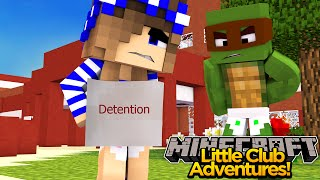 Minecraft Little club Adventures - BABY CARLY GETS DETENTION!!!