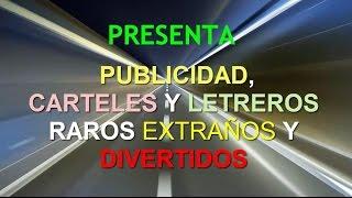 PUBLICIDAD, CARTELES Y LETREROS EXTRAÑOS, RAROS Y DIVERTIDOS.