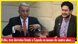 ÚLTIMAS NOTICIAS Diarias 24H : Uribe, tres derrotas frente a Cepeda en menos de cuatro años !