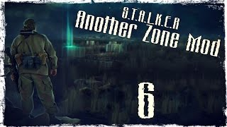 S.T.A.L.K.E.R Another Zone Mod - Серия 6 [Туннели]