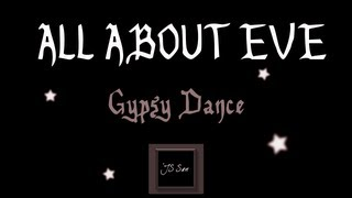 Watch All About Eve Gypsy Dance video