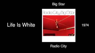 Watch Big Star Life Is White video