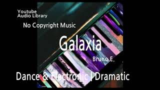 Galaxia - Youtube Audio Library / Free soundtrack / No copyright music.