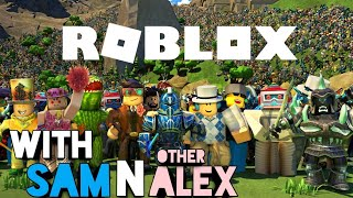 Roblox With Sam and (other) Alex!