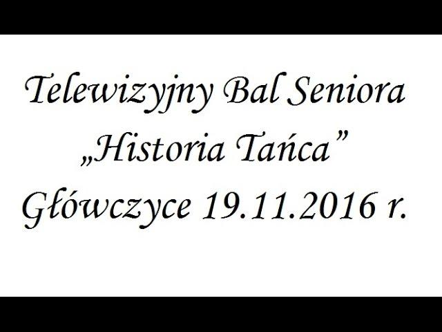 Historia Tańca - Telewizyjny Bal Seniora - 19.11.2016r.