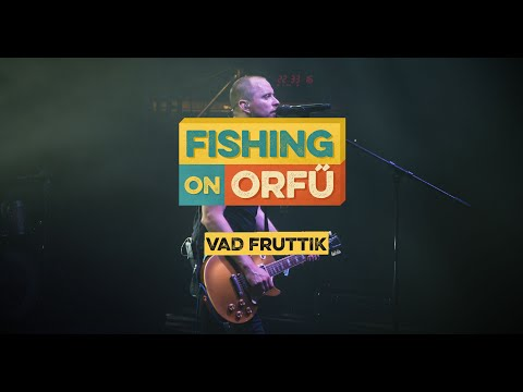 Vad Fruttik - Fishing on Orfű 2019 (Teljes koncert)