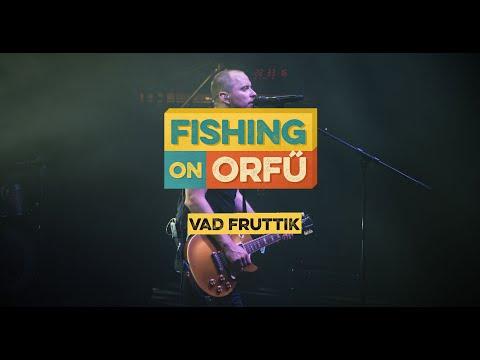 Vad Fruttik - Fishing on Orfű 2019 (Teljes koncert)