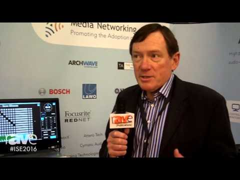 ISE 2016: Media Networking Alliance Explains AES67 Audio-over-IP Standard