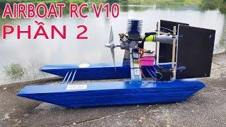 Chế Airboat RC V10 Với Động Cơ Nitro - Phần 2