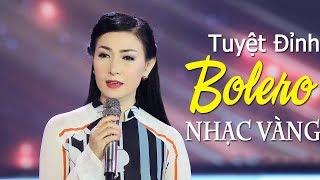 Lk Bolero Nhạc Vàng Xưa Chọn Lọc Hay Nhất 2018 | Tuyệt Đỉnh Bolero Chọn Lọc Đặc Biệt Nghe Là Nhớ Mãi