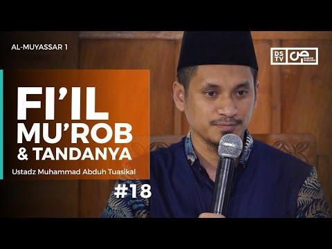 Al-Muyassar (19) : Fi'il Mu'rob Dan Tandanya - Ustadz M Abduh Tuasikal