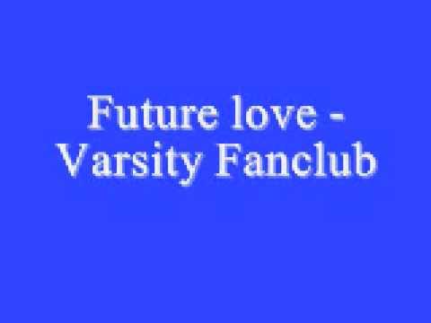 Future love Varsity Fanclub *Lyrics*