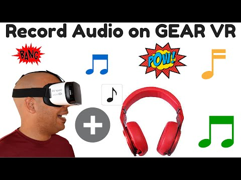 How to record audio on the GEAR VR-2016