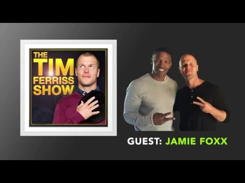 Jamie Foxx Interview (Full Episode) | The Tim Ferriss Show (Podcast)