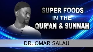 Dr  Omar Salau Super foods in the quran and sunnah