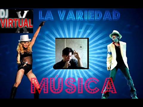 Mezclas de Musica Variada vol.1 - (DJ VIRTUAL X).wmv