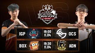 IGP vs OCS | BOX vs ADN - Vòng 9 Ngày 2 - Đấu Trường Danh Vọng Mùa Xuân 2019